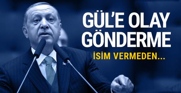 Erdoğan isim vermeden Gül'e gönderme yaptı! AK Parti'de yeri yok