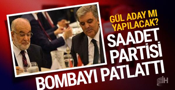 Saadet Partisi'nden bomba Abdullah Gül çıkışı...