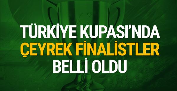 Türkiye Kupası'nda çeyrek finalistler belli oldu!