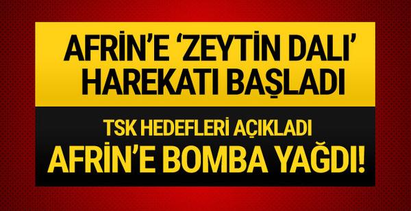 Afrin harekatı başladı! Türk savaş uçakları terör hedeflerini bombaladı