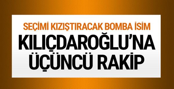 Kemal Kılıçdaroğlu'na üçüncü rakip çıktı! İşte sürpriz isim