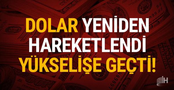 Dolar yeniden hareketlendi: Yükselişe geçti!