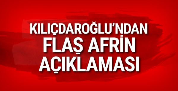 Kılıçdaroğlu'ndan flaş Afrin açıklaması!