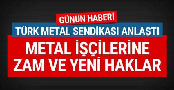 Türk Metal işçilerinin zammı tamam işte yeni haklar
