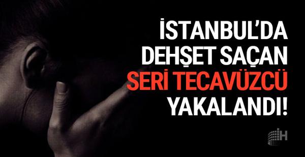 İstanbul'da dehşet saçan seri tecavüzcü yakalandı!