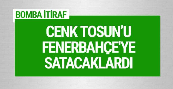 Ahmet Nur Çebi'den Cenk Tosun itirafı
