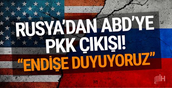 Rusya'dan ABD'ye PKK çıkışı: 'Endişe duyuyoruz'