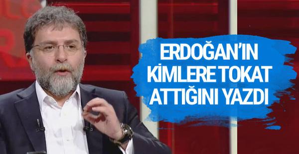 Ahmet Hakan Erdoğan'ın kimlere tokat attığını yazdı