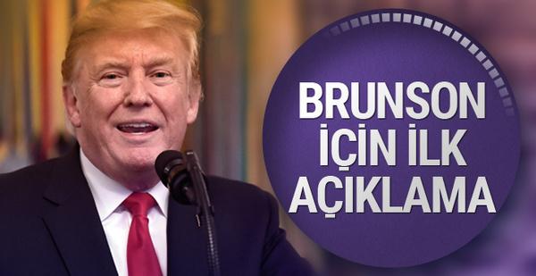 Rahip Brunson kararı sonrası Trump'tan ilk açıklama!