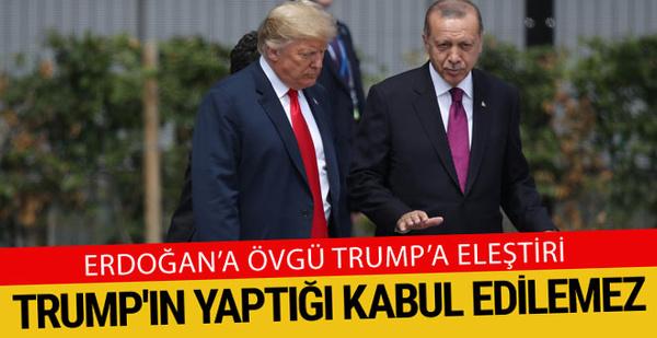 Erdoğan'ı savunup Trump'ı eleştirdiler