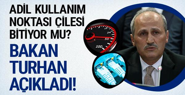 Bakan Turhan'dan 'Adil Kullanım Noktası' açıklaması!