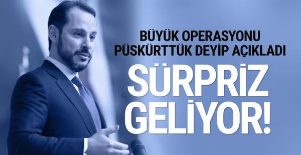 Berat Albayrak: Büyük operasyonu iki ayda püskürttük!
