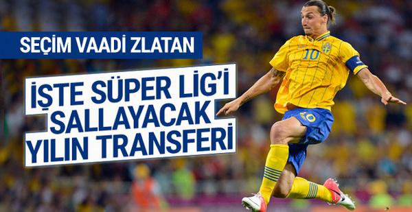 Seçim vaadi Zlatan Ibrahimovic! İşte yılın transfer bombası