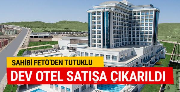 FETÖ'den tutuklanan işadamının dev oteli icradan satışa çıkarıldı