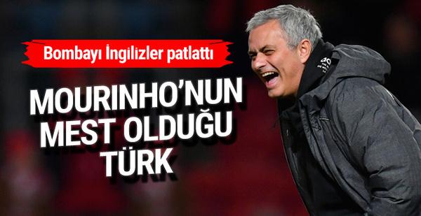 Bombayı İngilizler patlattı! İşte Mourinho'nun mest olduğu Türk