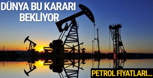 Dünya OPEC'in kararına kilitlendi! Yarın açıklanacak