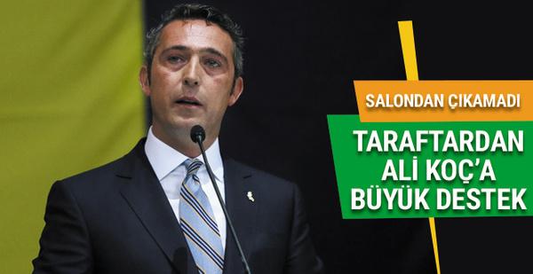 Taraftardan Ali Koç'a büyük destek