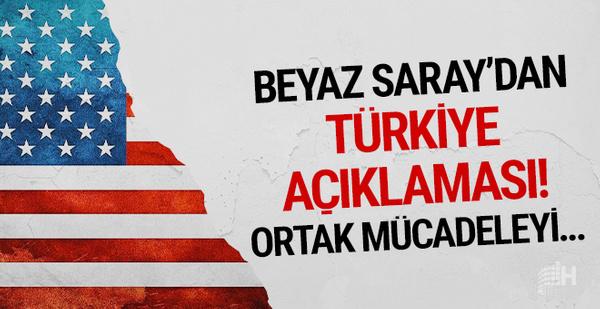Beyaz Saray'dan Türkiye açıklaması! Ortak mücadeleyi...
