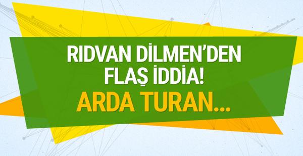 Rıdvan Dilmen'den flaş iddia! Arda Turan...