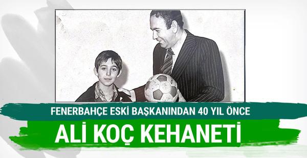 Fenerbahçe'nin eski başkanından Ali Koç kehaneti