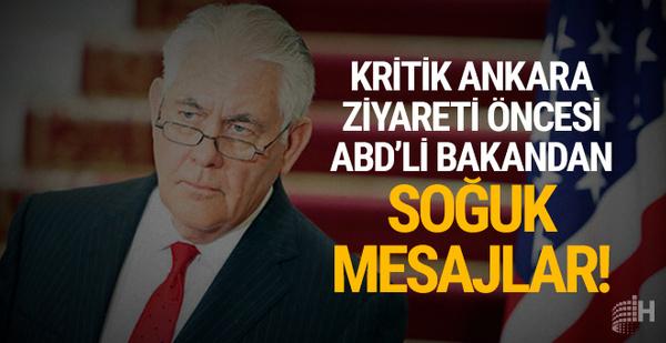 Kritik Ankara ziyareti öncesi Tillerson'dan soğuk mesaj!