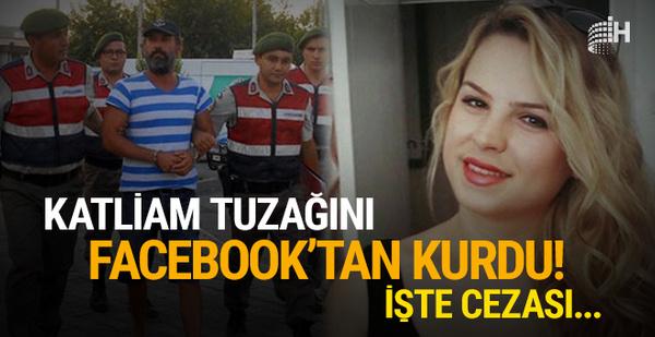 Cinayet davasında karar: Katliam tuzağını Facebook'tan kurdu!