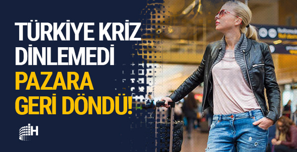 Türkiye kriz dinlemedi: Pazara geri döndü!