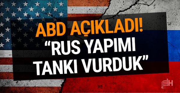 ABD, Deyrizor'da Rus yapımı bir tankı vurdu!
