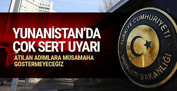 Türkiye'den Yunanistan'a çok sert uyarı