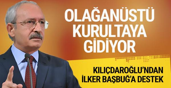 CHP kurultaya gidiyor! Kılıçdaroğlu'ndan Başbuğ'a destek!