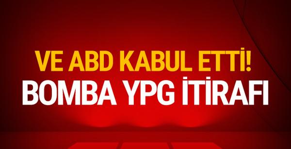 Ve ABD kabul etti! Bomba YPG raporu!