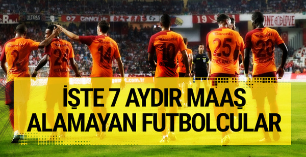 Galatasaray'da yerli oyuncular 7 ay para almadı