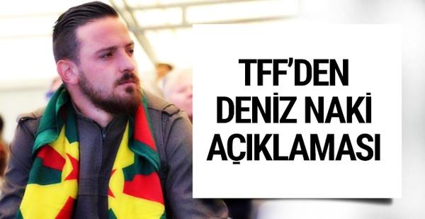 Türkiye Futbol Federasyonu'ndan Deniz Naki açıklaması