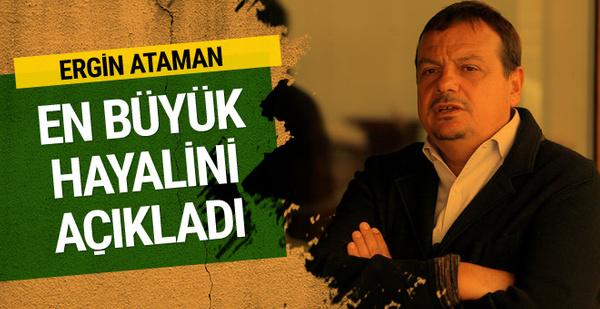 Ergin Ataman en büyük hayalini açıkladı