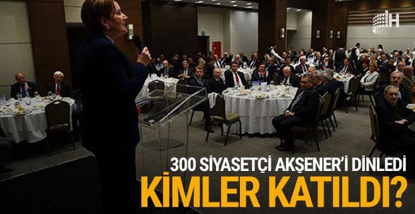 Akşener'den 300 siyasetçiyle 'istişare' yemeği