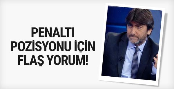 Rıdvan Dilmen'den flaş penaltı yorumu