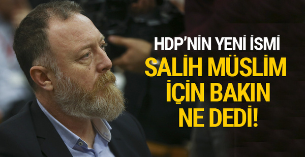 HDP Salih Müslim için bakın ne dedi!