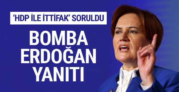 Akşener'den 'HDP ile ittifak' sorusuna bomba Erdoğan yanıtı!