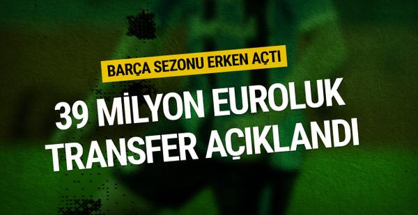 Barcelona transfer sezonunu erken açtı