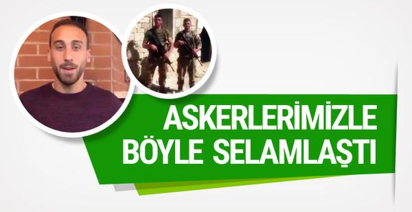 Cenk Tosun ve Afrin'deki Mehmetçiklerimiz selamlaştı