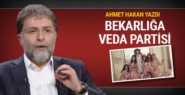 Bekarlığa veda partisi Ahmet Hakan isyan etti