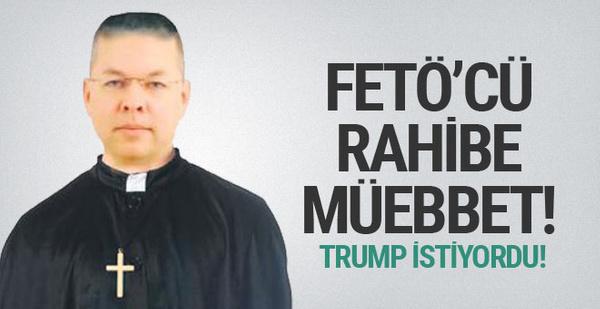 ABD'li FETÖ'cü rahip için müebbet istendi... Trump istiyordu...