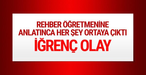 Kayseri'de iğrenç olay! öğrenci öğretmenine anlatınca...