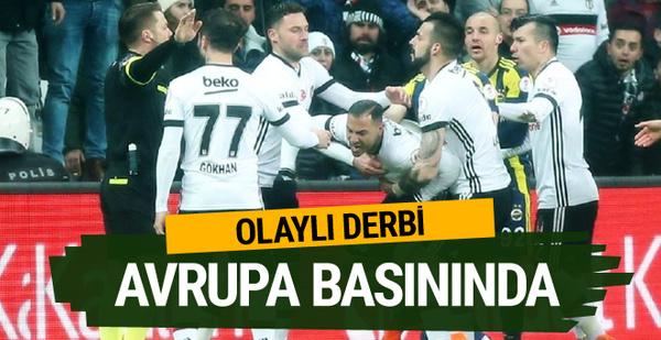 Beşiktaş Fenerbahçe derbisi Avrupa basınında