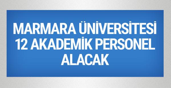 Marmara Üniversitesi 12 akademik personel alacak