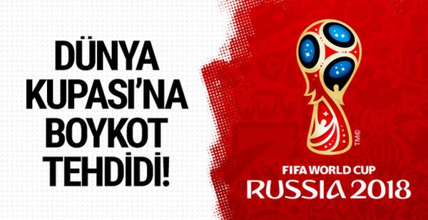 Dünya Kupası'na boykot tehdidi!