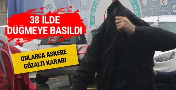 38 ilde FETÖ operasyonu: 70 muvazzaf askere yakalama kararı