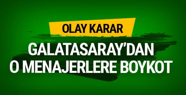 Galatasaray'dan menajerlere boykot!