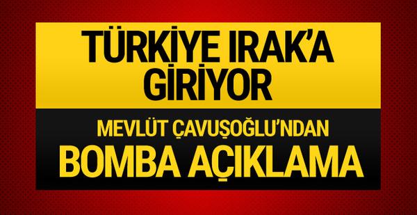 Türkiye Suriye'den sonra Irak'a da giriyor! Çavuşoğlu'ndan flaş açıklama