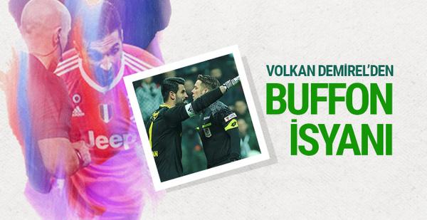 Volkan Demirel'in Buffon isyanı